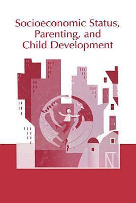 Socioeconomic Status  Parenting  and Child Development