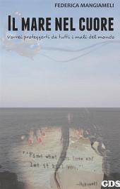 Il mare nel cuore ( Vorrei proteggerti da tutti i mali del mondo)