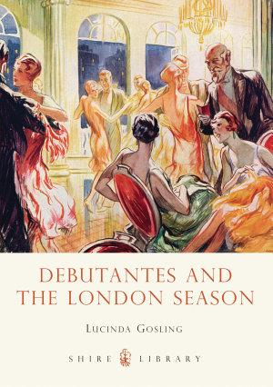 Debutantes and the London Season PDF