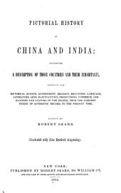 Pictorial history of China and India: comprising a description of those countries and their inhabitants ...