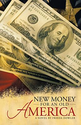 New Money for an Old America PDF