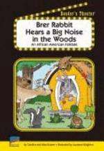 Brer Rabbit Hears a Big Noise in the Woods