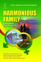 Harmonious Family: Upaya Membangun Keluarga Harmonis