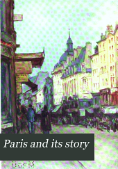 Paris and Its Story: By T. Okey; Illustrated by Katherine Kimball & O. F. M. Ward