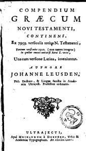 Compendium Graecum Novi Testamenti continens, Ex 7959 versiculis totius N. Testamenti