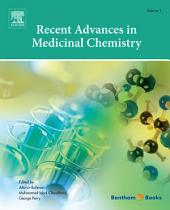 Recent Advances in Medicinal Chemistry: Volume 1