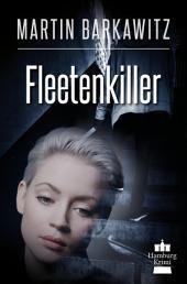 Fleetenkiller: SoKo Hamburg 13 - Ein Heike Stein Krimi