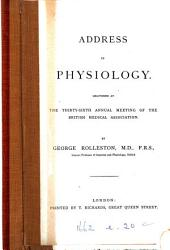 Address in Physiology: Delivered at the Thirty-sixth Annual Meeting of the British Medical Association