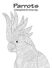 Parrots Coloring Book for Grown-Ups 1