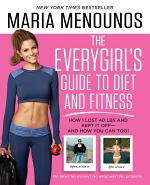 The EveryGirl's Guide to Diet and Fitness