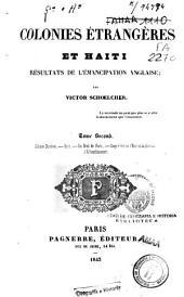 Colonies étrangeres et Haiti: résultats de l'émancipation anglaise, Volume2