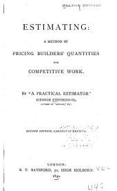 Estimating: A Method of Pricing Builders' Quantities for Competitive Work