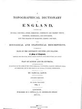 A Topographical Dictionary of England: Comprising the Several Counties, Cities, Boroughs, Corporate and Market Towns, Parishes, Chapelries, and Townships, and the Islands of Guernsey, Jersey, and Man, with Historical and Statistical Descriptions ...