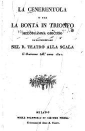 La Cenerentola os sia La bonta in trionfo: Melodramma giocoso