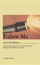 Follow Me Out of the Darkness