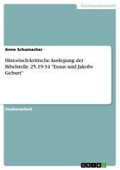 """Historisch-kritische Auslegung der Bibelstelle 25,19-34 """"Esaus und Jakobs Geburt"""""""