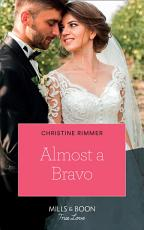 Almost A Bravo  Mills   Boon True Love   The Bravos of Valentine Bay  Book 2  PDF
