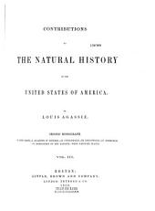 Contributions to the natural history of the United States of America, by Louis Agassiz...