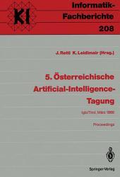 5. Österreichische Artificial-Intelligence-Tagung: Igls/Tirol, 28.-31. März 1989 Proceedings