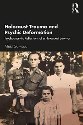 Holocaust Trauma and Psychic Deformation PDF
