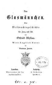 Das Glasmännchen, von Otfried Mylius, with Engl. notes by T. James