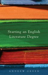 Starting An English Literature Degree Book PDF