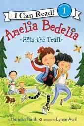 Amelia Bedelia Hits the Trail: I Can Read Level 1