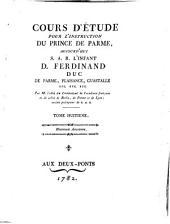 Cours D'Étude Pour L'Instruction Du Prince De Parme, Aujourd'hui S. A. R. L'Infant D. Ferdinand, Duc De Parme, Plaisance, Guastalle etc. etc. etc: Histoire Ancienne, Volume8