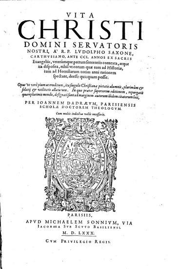 Vita Christi domini servatoris nostri     repurgatis     mendis     per Joannem Dadraeum  etc   PDF