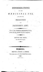 Considerations on the Medicinal Use, and on the Production of Factitious Airs: Part 1