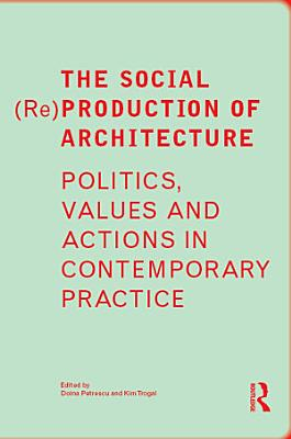 The Social  Re Production of Architecture