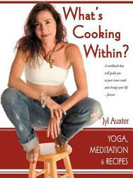 What S Cooking Within A Spiritual Cookbook Book PDF