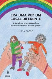 ERA UMA VEZ UM CASAL DIFERENTE: A temática homossexual na educação literária infanto-juvenil