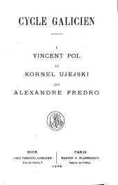 Poëtes illustres de la Pologne au XIXe siècle: Cycle galicien. Vincent Pol. Kornel Ujejski. Alexandre Fredro