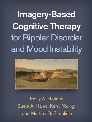 Imagery Based Cognitive Therapy for Bipolar Disorder and Mood Instability PDF