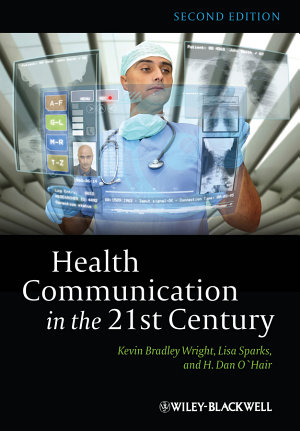Health Communication in the 21st Century PDF