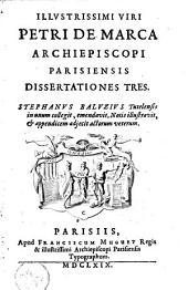 Dissertationes III, emendavit et notis illustravit S. Baluzius