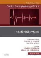 His Bundle Pacing  An Issue of Cardiac Electrophysiology Clinics PDF