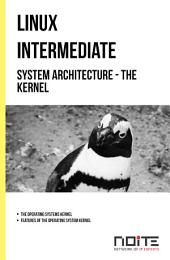 System Architecture - the Kernel: Linux Intermediate. AL2-048
