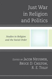 Just War in Religion and Politics