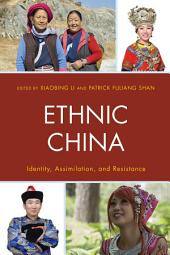 Ethnic China: Identity, Assimilation, and Resistance