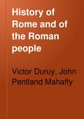 History of Rome, and of the Roman People: From Its Origin to the Invasion of the Barbarians, Volume 7, Part 1