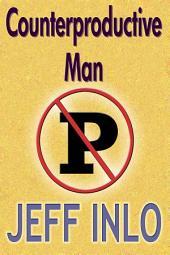 Counterproductive Man
