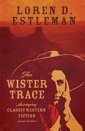 The Wister Trace: Assaying Classic Western Fiction, Edition 2