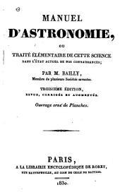 Manuel d'astronomie, ou, Traité élémentaire de cette science dans l'état actuel de nos connaissances