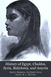 History of Egypt, Chaldea, Syria, Babylonia, and Assyria: Volume 11
