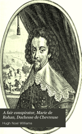 A Fair Conspirator: Marie Do Rohan, Duchesse de Chevreuse