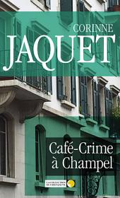 Café-Crime à Champel: Un polar genevois