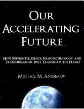 Our Accelerating Future
