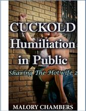 Cuckold Humiliation In Public